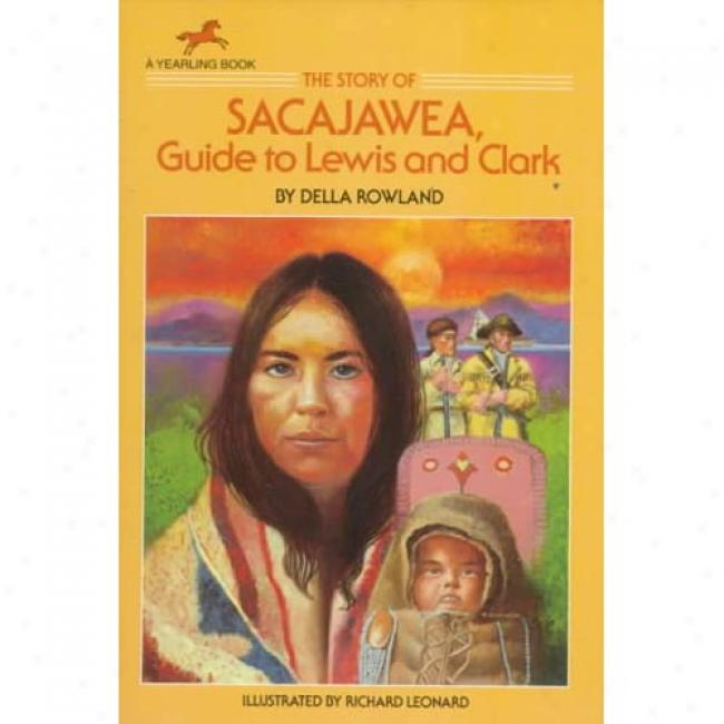 Sacajawea: Guide To Lewis And Clark By Della Rowland, Isbn 0440402158
