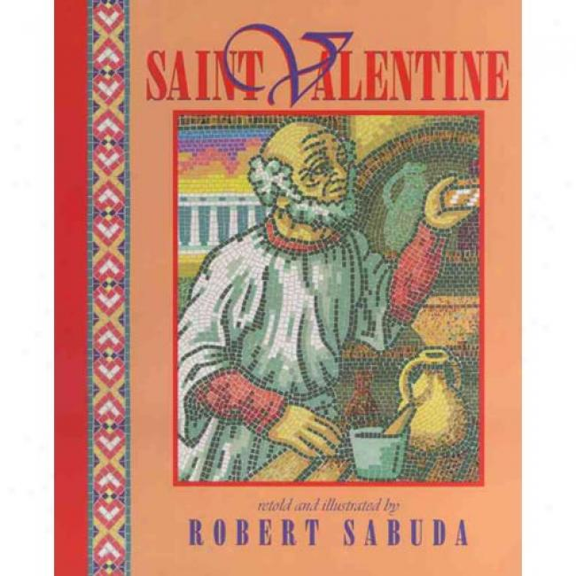 Saint Valentine By Robert Sabuda, Isbn 0689824297