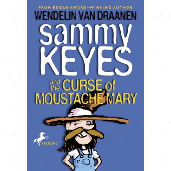 Sammy Keyes And The Curse Of Moustache Mary By Wendelin Van Draanen, Isbn 0440416434