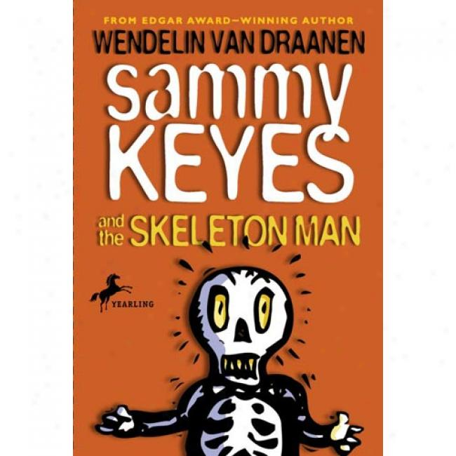 Sammy Keyes And The Skeleton Man By Wendelin Van Draanen, Isbn 037580O549