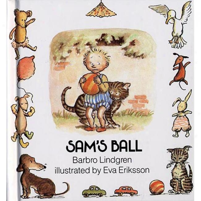 Sam's Ball By Barbro Lindgren, Isbn 0687023592