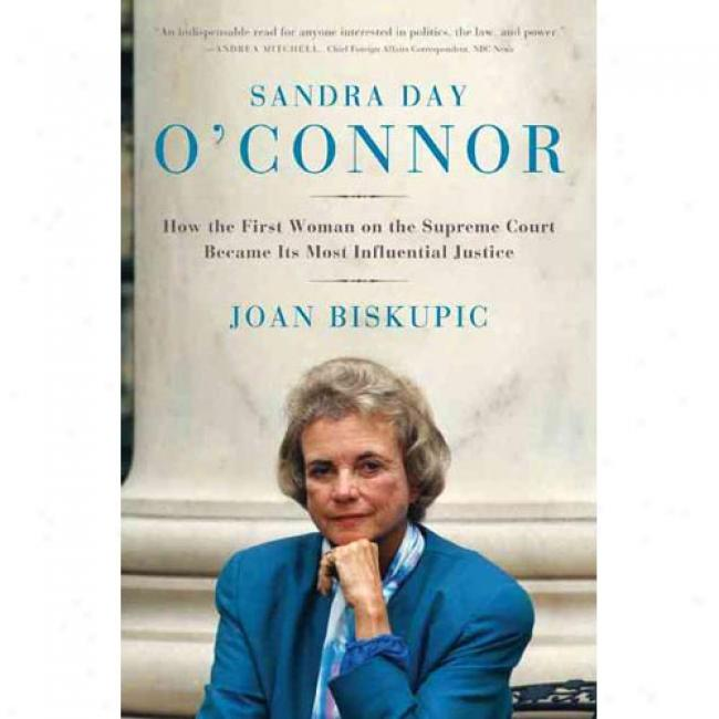 Sandra Day O'connor: For what cause The First Woman On The Supreme Court Became Its Most Influential Justice