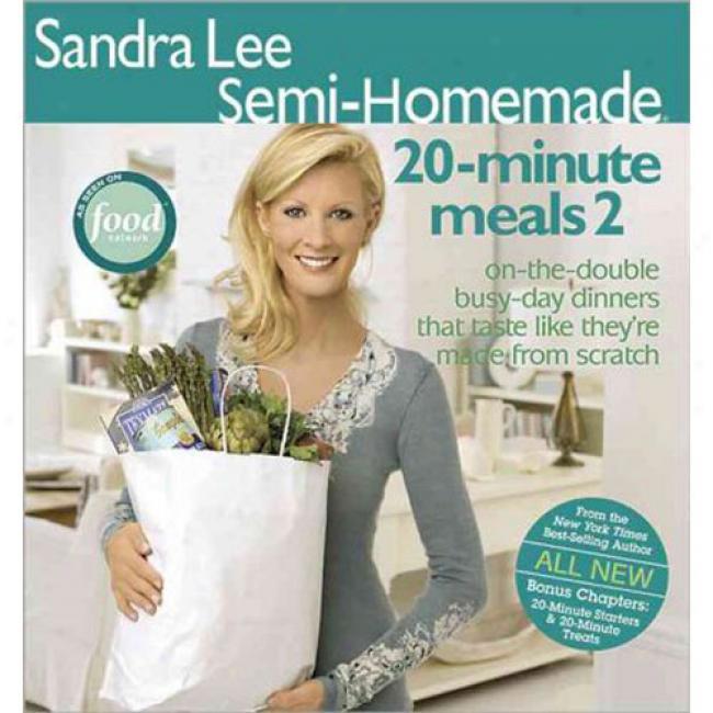 Sandra Lee Semi-homemade 20-minute Meals 2