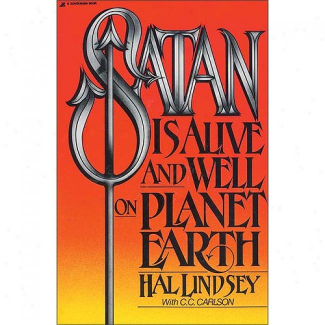 Satan Is Alive And Well On Planet Earth By Hal Llndsey, Isbn 0310277914