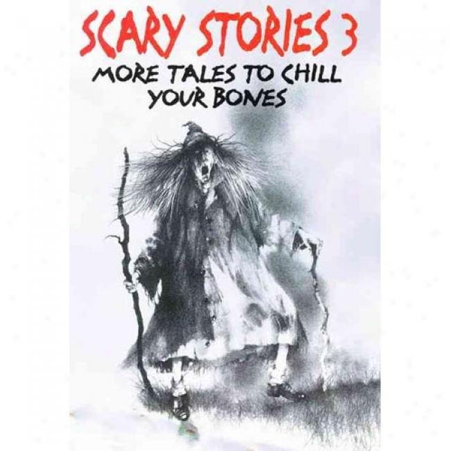 Scary Stories 3: More Tales To Chill Your Bones By Alvin Schwartz, Isbn 0064404188