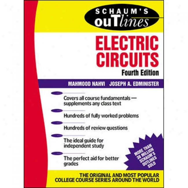 Schaum's Outline Of Electtric Circuits By Mahmood Nahvi, Isbn 0071393072