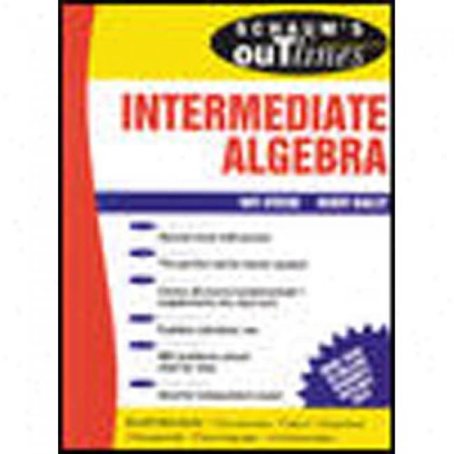 Schaum's Outline Of Theory And Problems Of Intermediate Algebraa By Ray Steege, Isbn 0070608393