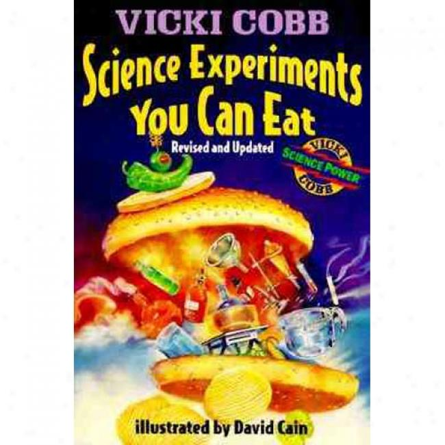 Science Experiments You Can Eat By Vicki Cobb, Isbn 0064460029