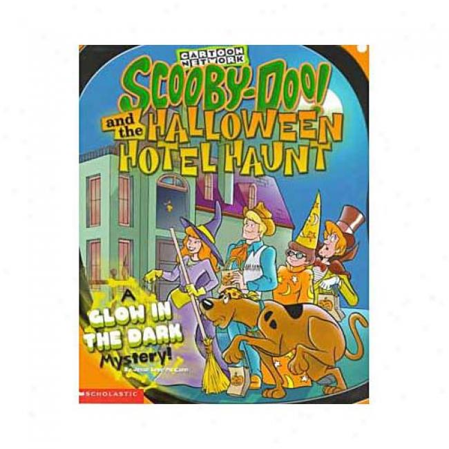 Scooby-doo And The Halloween Hotel Haunt: A Glow In The Dark Mytsery! By Jesse Leon Mccann, Isbn 0439117682