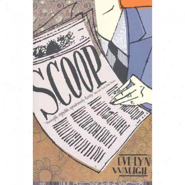 Scoop By Evelyn Waugh, Isbn 0316926108