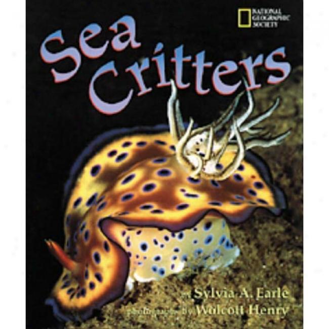 Ocean Critters By Sylvia A. Earle, Isbn 0792271815