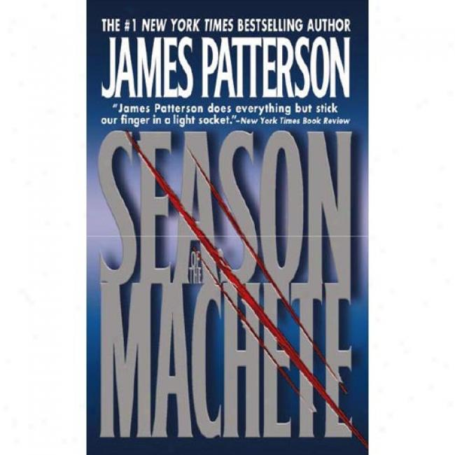 Season Of The Machete By James Patterson, Isbn 0446600474
