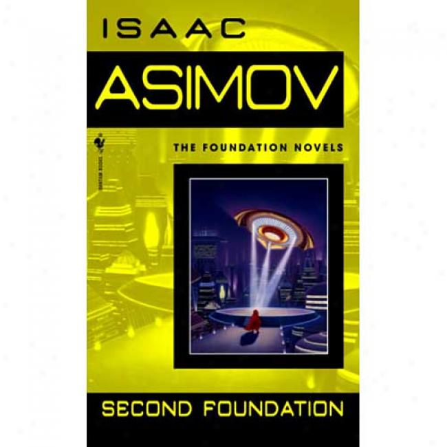 Second Foundation By Isaac Asimov, Isbn 0553293362