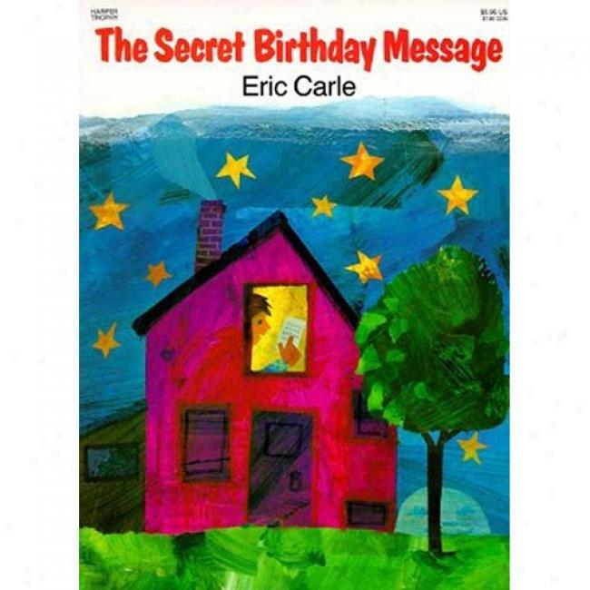 Secret Birthday Message By Eric Carle, Isbn 0064430995