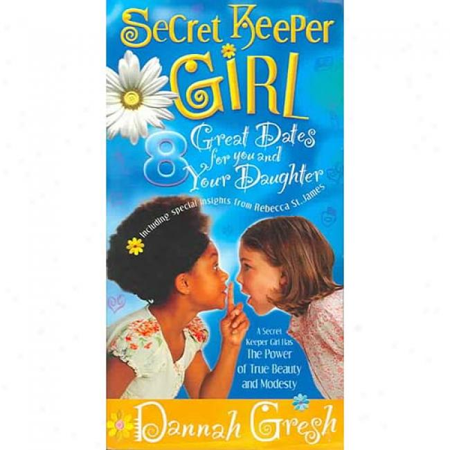 Secret Keeper Girl: 8 Great Datrs For You And Your Daughter With Cd (audio)
