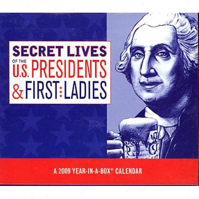 Secret Lives Of Us Presidents & First Ladies 2009 Calendar