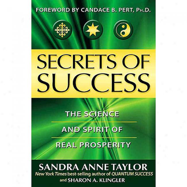 Secrets Of Success: The Science And Spirit Of Real Pr0sperity