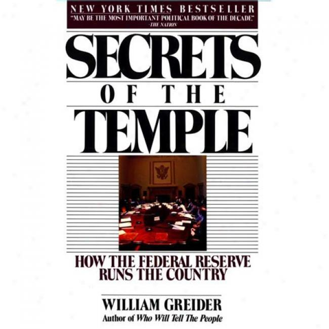 Secrets Of The Church: How The Federal Reserve uRns The Country By William Greider, Isbn 0671675567