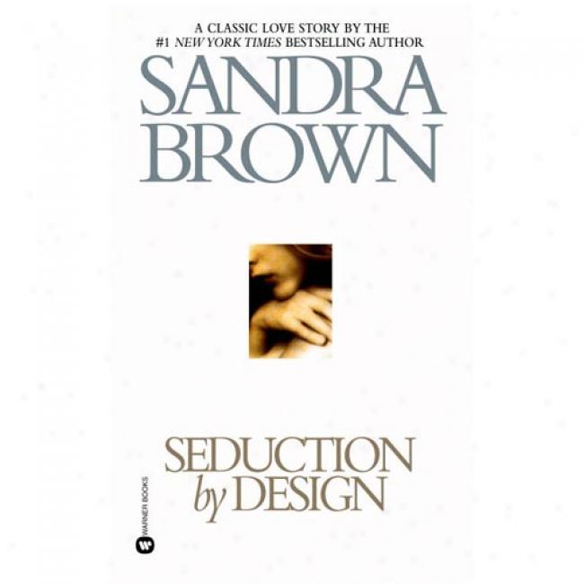 Seduction By Design By Sandra Brown, Isbn 0446603104
