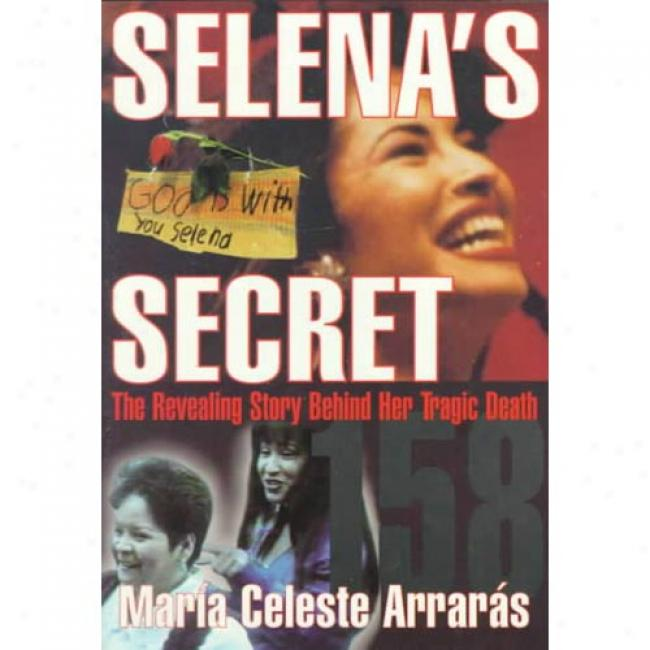 Selena's Secret By Maria Celeste Arraras, Isbn 0684831937
