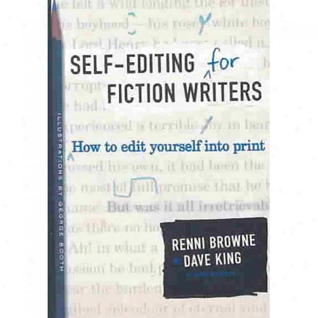 Self-editing For Fiction Writers 2e: How To Edit Yourself Into Calico By Renni Browne, Isbn 0060545690