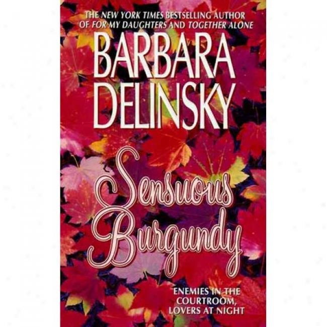 Sensuous Burgundy By Barbara Delinsky, Isbn 0061011010