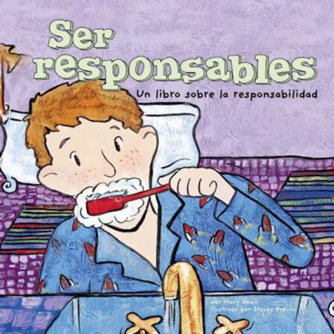 Ser Responsables: Un Libro Sobre La Responsabilidad = Being eRsponsible