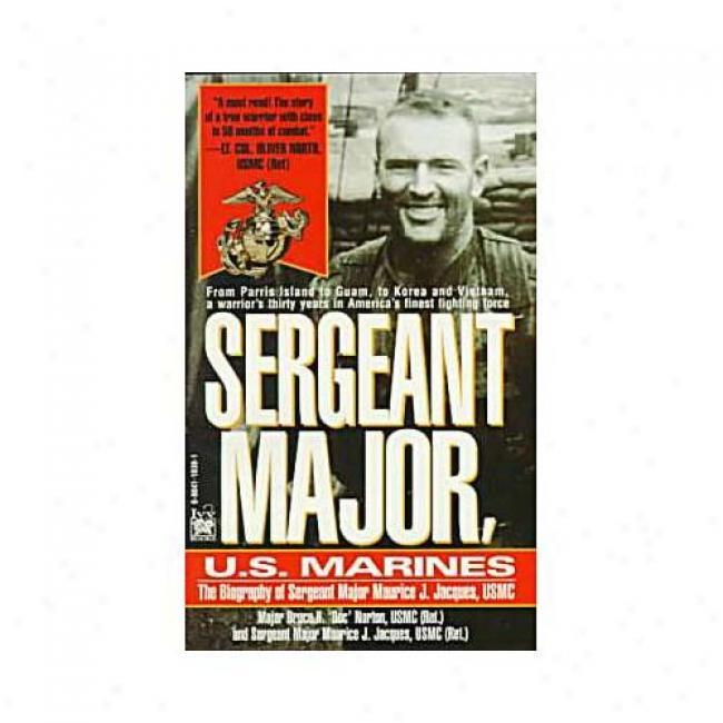 Sergeant Major, U.s. Marines By Bruce H. Norton, Isbn 0804110301