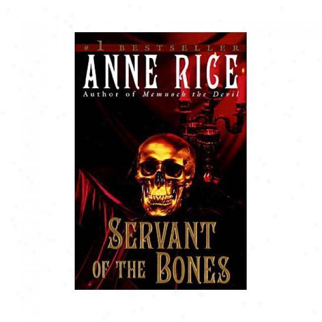 Servant Of The Bones Through  Anne Rice, Isbn 0345409663