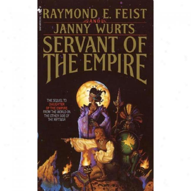 Servant Of The Empire By Raymond E. Feist, Isbn 0553292455