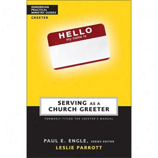 Serving As A Church Greeter By Leslie Parrott, Isbn 0310247640