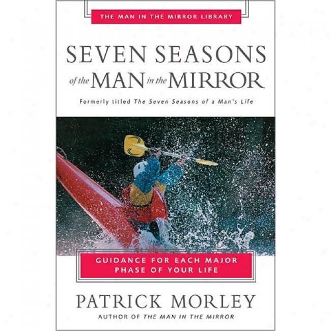 Seven Seasons Of The Man In The Mirror Near to Patrick Morley, Isbn 0310043076