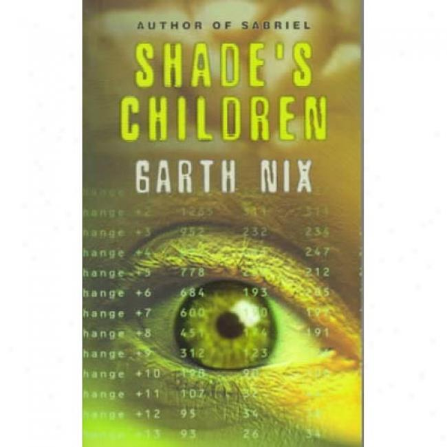 Shade's Children By Garth Nix, Isbn 0064471969