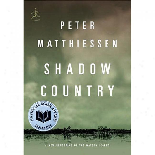 Shadow Country: A New Rendering Of The Watson Legend
