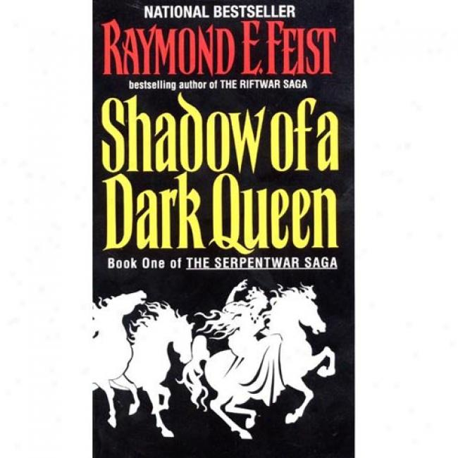 Shadow Of A Dark Queen By Raymond E. Feist, Isbn 0380720868