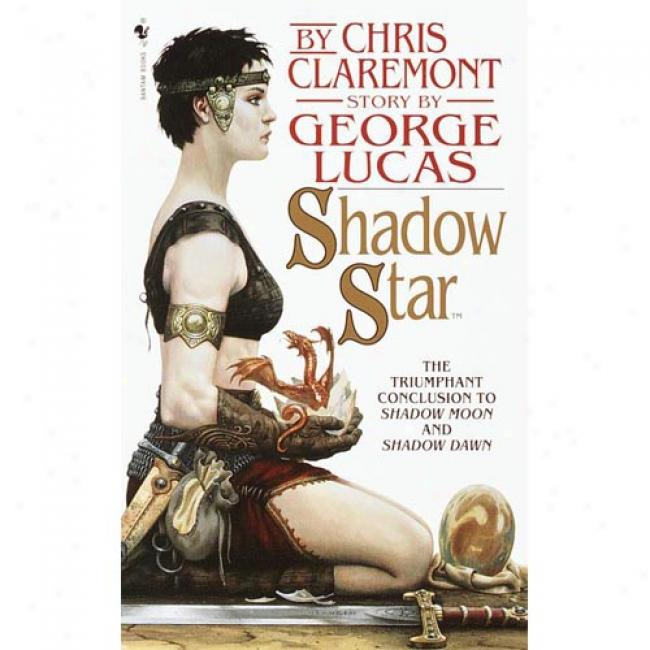 Shadow Star By Chris Claremon5, Isbn 0553572881