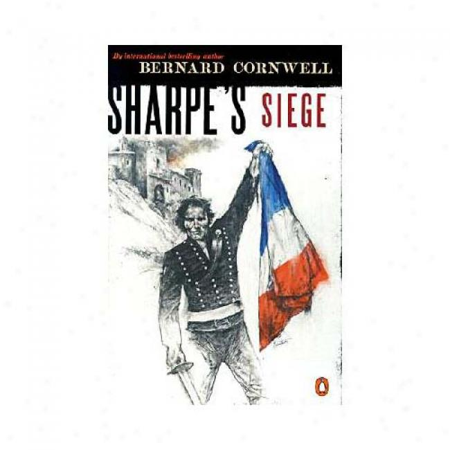 Sharpe's Siege By Bernard Cornwell, Isbn 01402943766