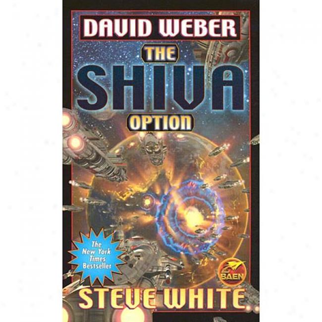 Shiva Option By David Weber, Isbn 074347144x