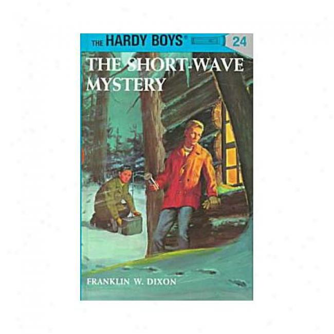 Short Wave Mystery By Franklin W. Dixon, Isbn 0448089246