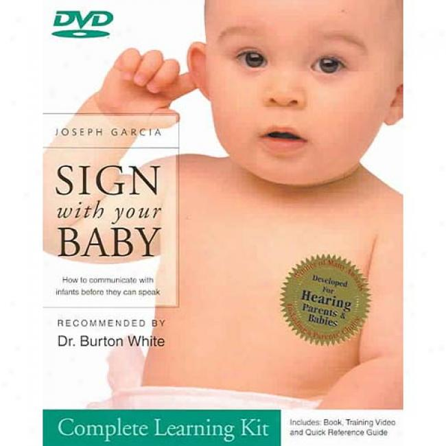 Sign With Your Baby Complete Learning Kit: How To Communicate With Infants Before They Can Spak [with Dvd]
