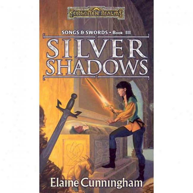 Silver Shadows By Elaine Cunningham, Isbn 0786917997