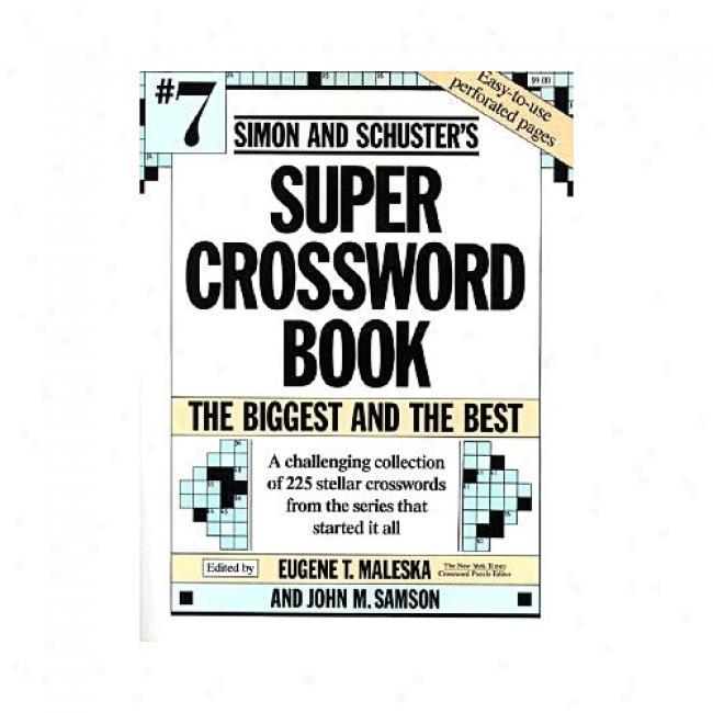Simon And Schuster's Super Crossword Book #7 By Eugene Maleska, Isbn 0671792326