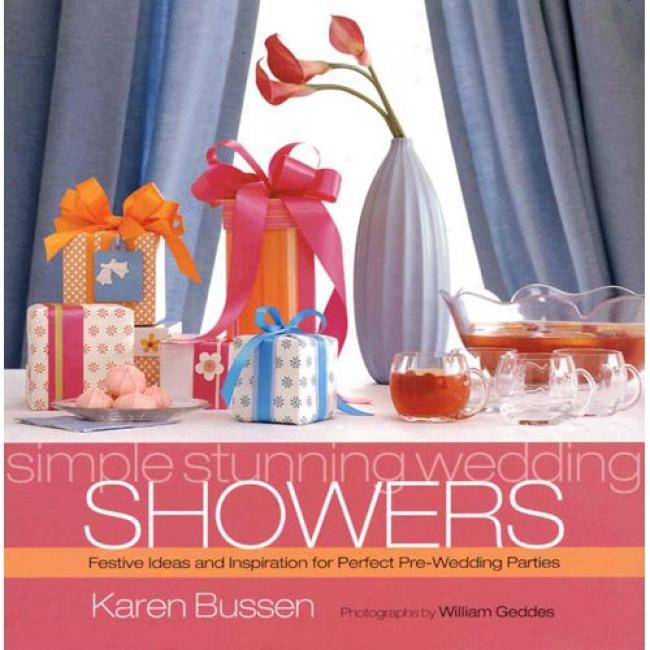 Simple Stunning Marriage Showers: Fesigve Ideas And Inspiration For Perfect Pre-wedding Parties