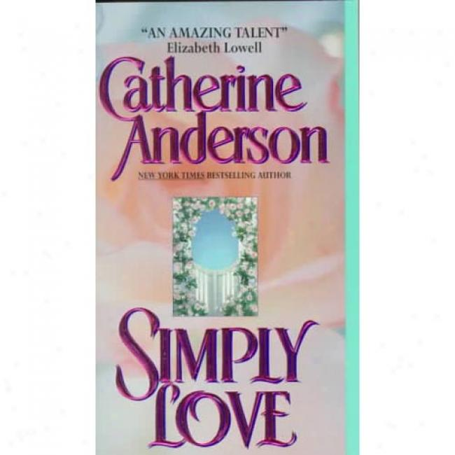 Simply Love By Catherine Anderson, Isbn 0380791021