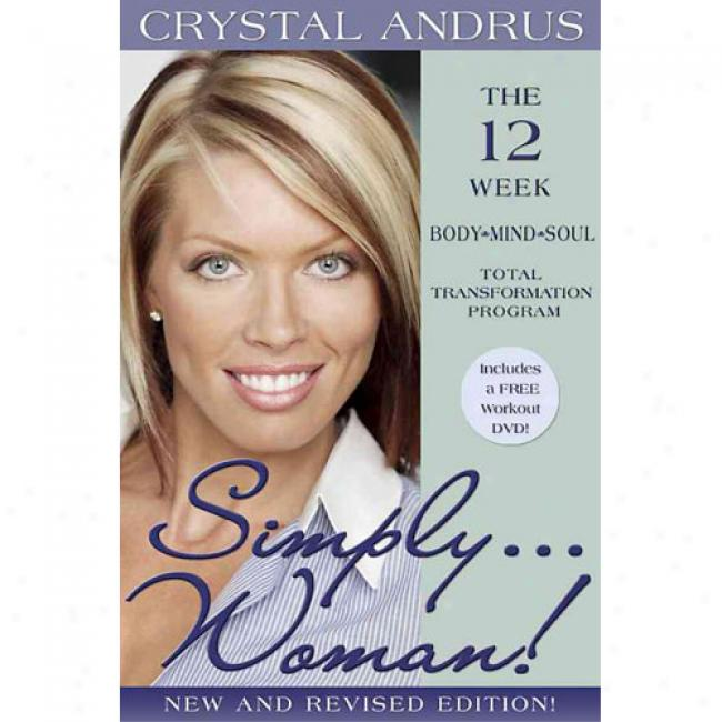 Simply...woman!: The 12-week Body/mind/soul Total Transformation Program [with Dvd]