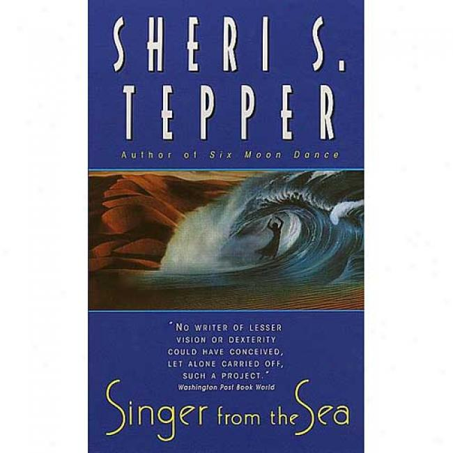 Singer From The Sea By Sheri S. Tepper, Isbn 0380791994