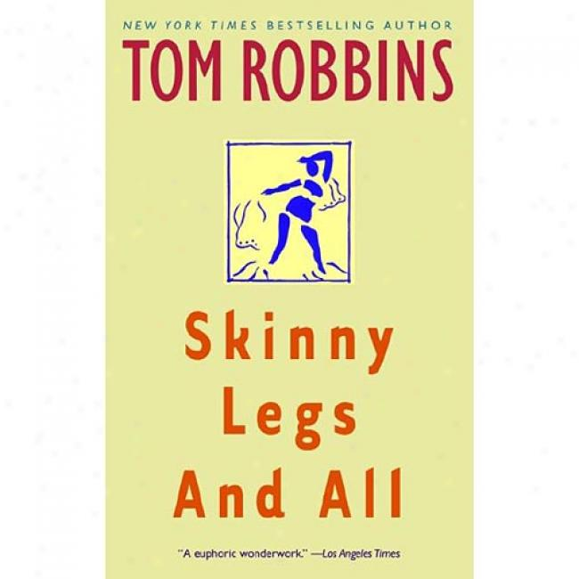 Skinny Legs And All By Tom Robbins, Isbn 0553377884