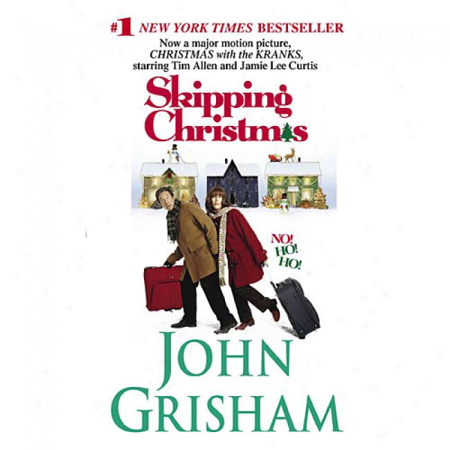 Skipping Christmas By John Grisham, Isbn 0375431624