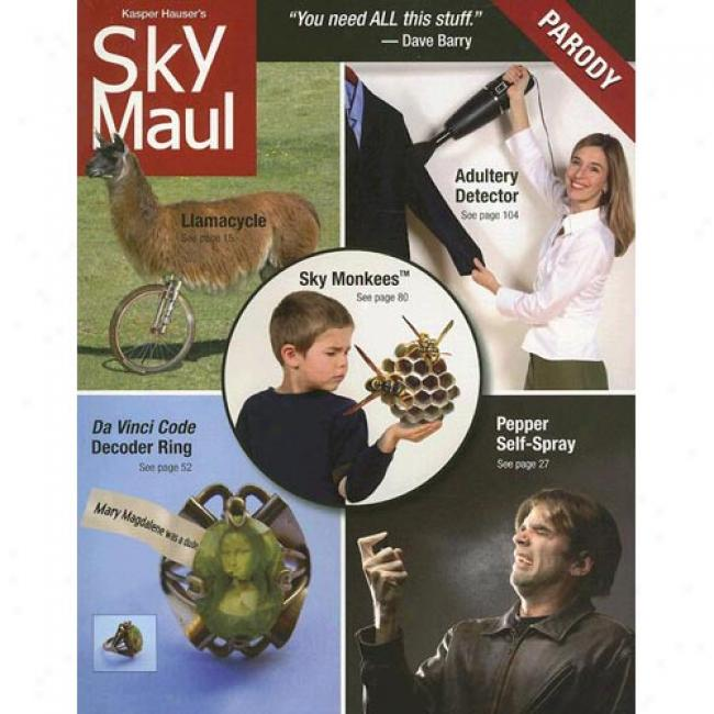 Skymaul: The Unauthorized Catalog Parody: Happy Crap You Can Buy From A Plane