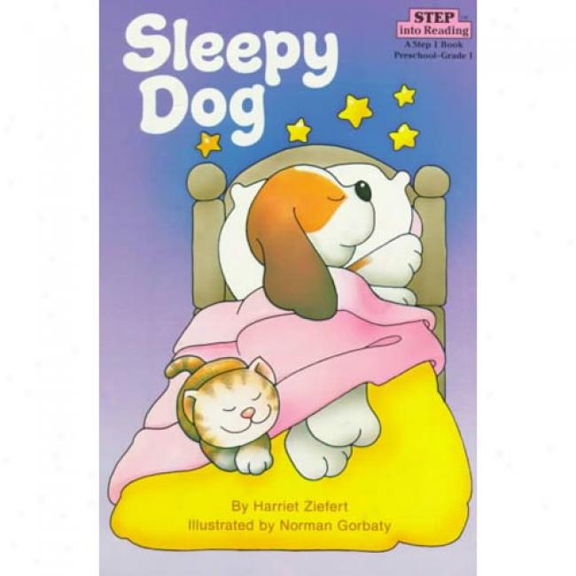 Sleepy Dog By Harriet Ziefert, Isbn 0394868773